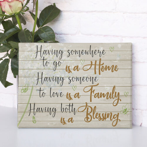 Family love canvas framed wall art, Having somewhere to go is a home, having someone to love is a family 8