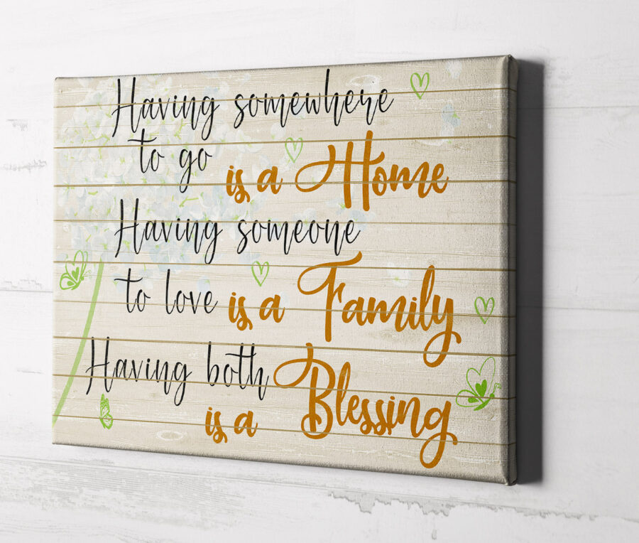 Family love canvas framed wall art, Having somewhere to go is a home, having someone to love is a family 2
