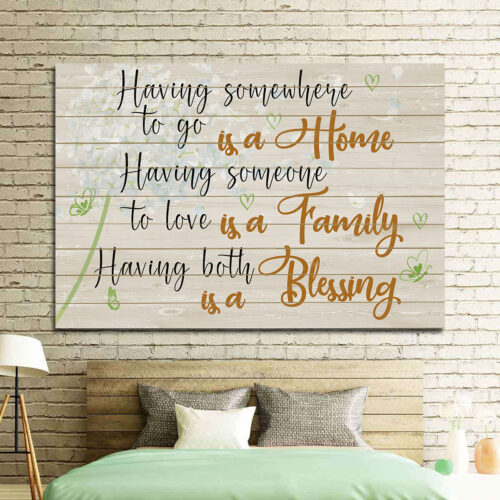 Family love canvas framed wall art, Having somewhere to go is a home, having someone to love is a family 9