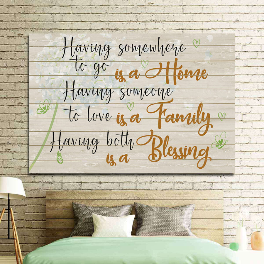 Family love canvas framed wall art, Having somewhere to go is a home, having someone to love is a family 5